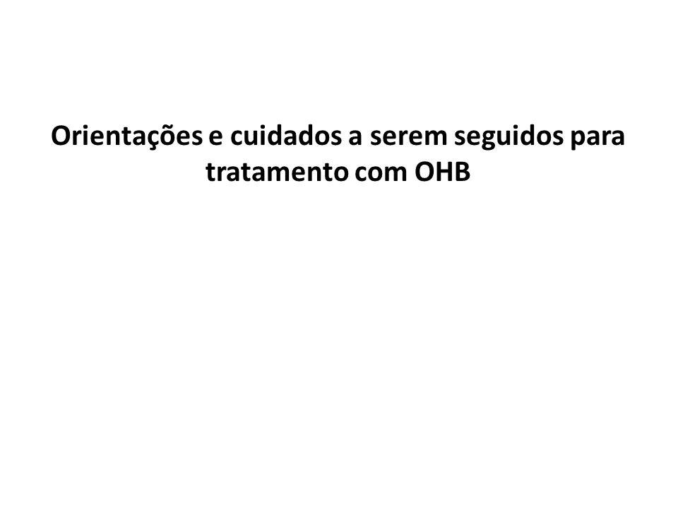 Orientações e cuidados a serem seguidos para tratamento com OHB