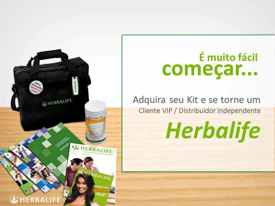 Adquira seu Kit e se torne um Cliente VIP / Distribuidor Independente Herbalife começar... É muito fácil