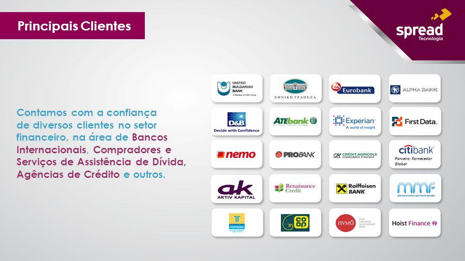 Principais Clientes Parceiro Fornecedor Global Contamos com a confiança de diversos clientes no setor financeiro, na área de Bancos Internacionais, Co