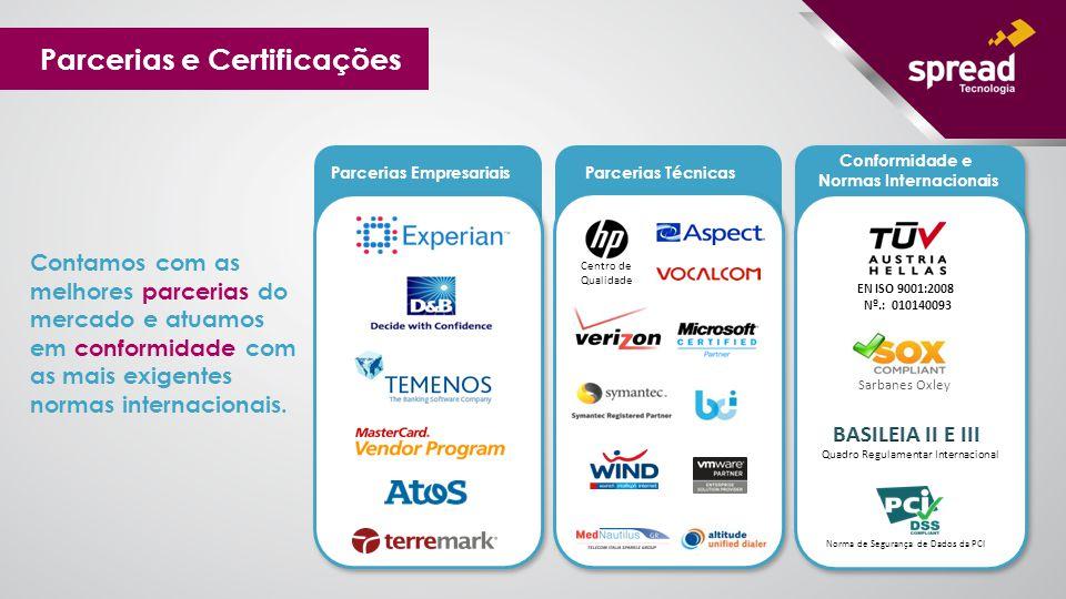 Parcerias e Certificações Contamos com as melhores parcerias do mercado e atuamos em conformidade com as mais exigentes normas internacionais. Parceri