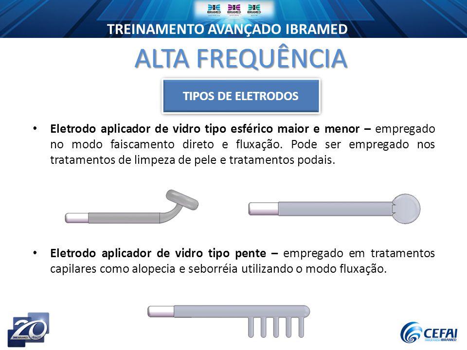 TREINAMENTO AVANÇADO IBRAMED Eletrodo aplicador de vidro tipo esférico maior e menor – empregado no modo faiscamento direto e fluxação.