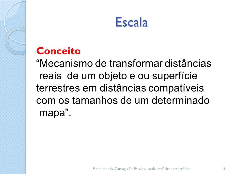 """Escala 5 Conceito """"Mecanismo de transformar distâncias reais de um objeto e ou superfície terrestres em distâncias compatíveis com os tamanhos de um d"""