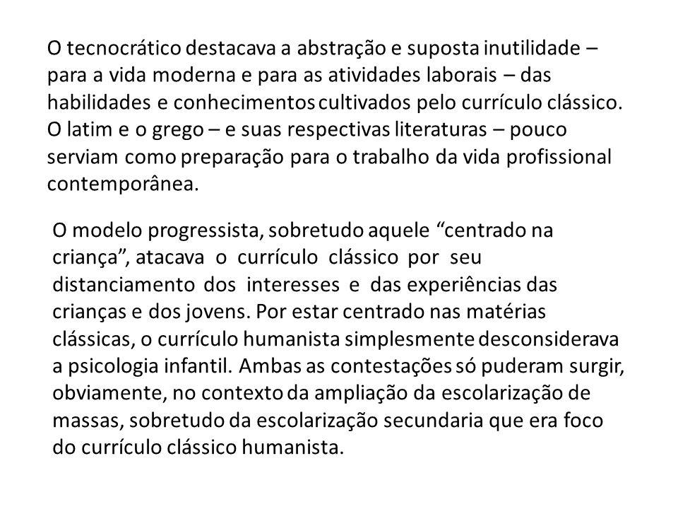 O tecnocrático destacava a abstração e suposta inutilidade – para a vida moderna e para as atividades laborais – das habilidades e conhecimentos culti