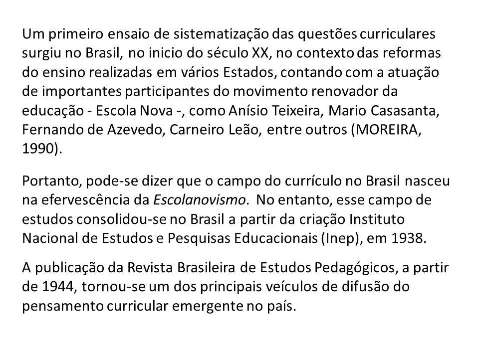 Um primeiro ensaio de sistematização das questões curriculares surgiu no Brasil, no inicio do século XX, no contexto das reformas do ensino realizadas