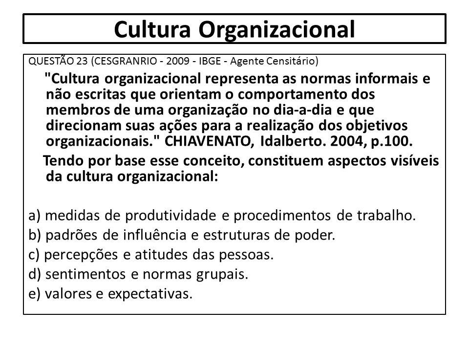 Cultura Organizacional QUESTÃO 23 (CESGRANRIO - 2009 - IBGE - Agente Censitário)