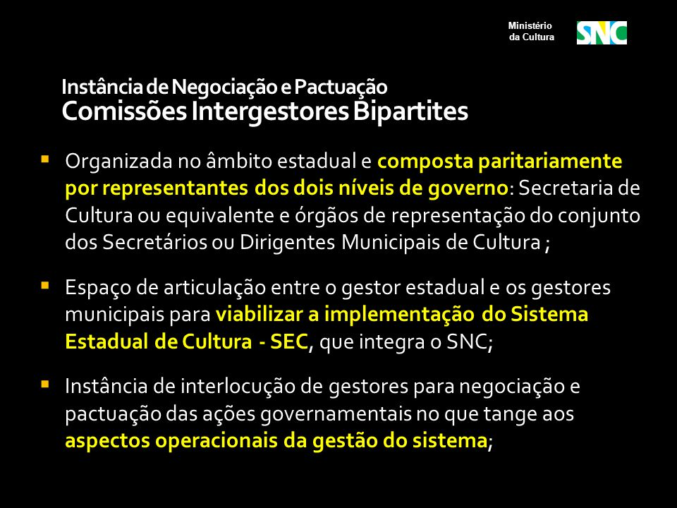 Instância de Negociação e Pactuação Comissões Intergestores Bipartites  Organizada no âmbito estadual e composta paritariamente por representantes do