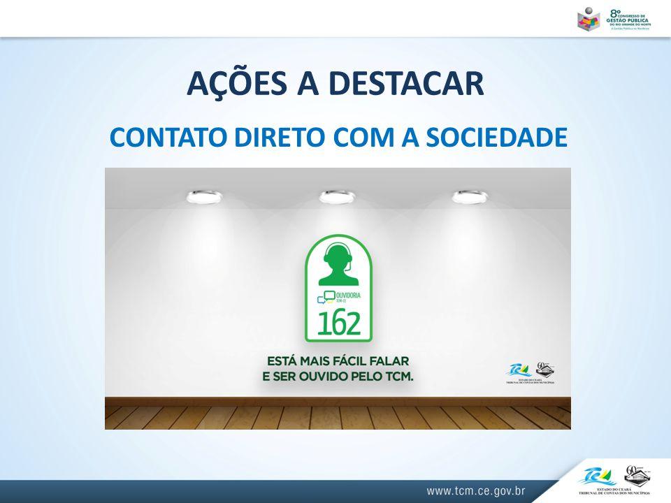AÇÕES A DESTACAR CONTATO DIRETO COM A SOCIEDADE