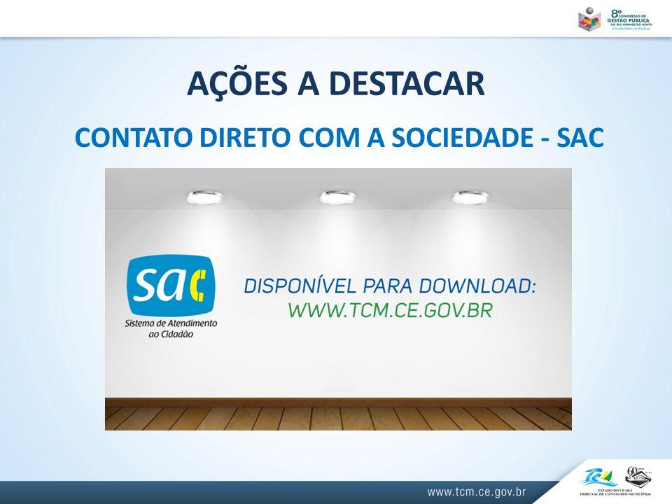 AÇÕES A DESTACAR CONTATO DIRETO COM A SOCIEDADE - SAC