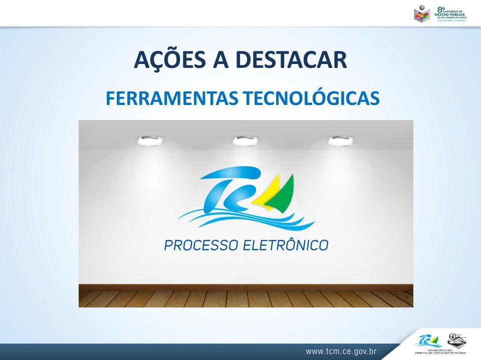 AÇÕES A DESTACAR FERRAMENTAS TECNOLÓGICAS