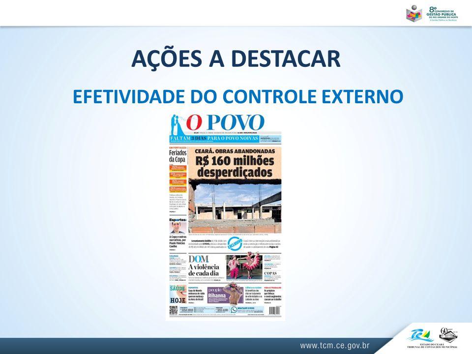 AÇÕES A DESTACAR EFETIVIDADE DO CONTROLE EXTERNO