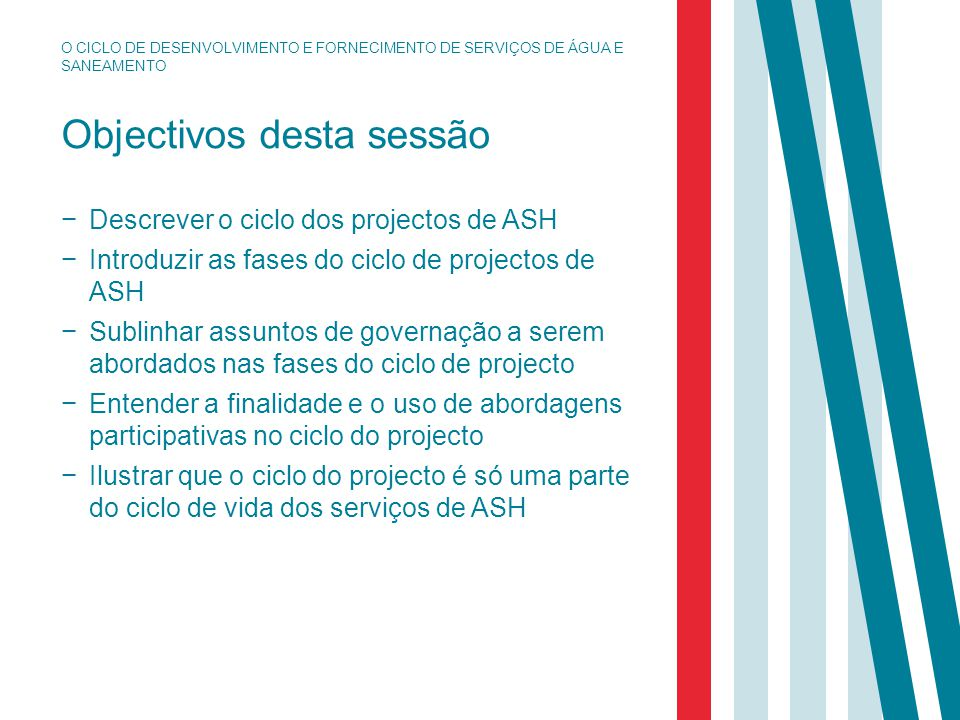 Desenvolvimento de infra-estruturas − O objectivo geral do desenvolvimento de infra-estruturas são serviços de água e saneamento sustentáveis − Projectos de ASH não podem só resultar em infra-estruturas.