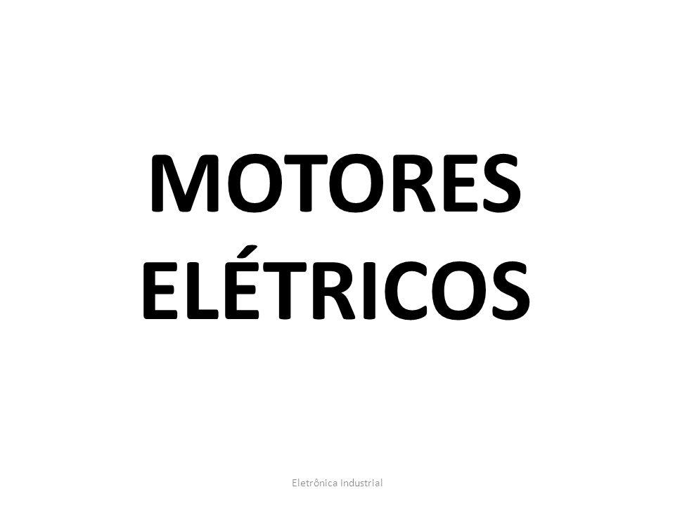 MOTORES ELÉTRICOS Eletrônica Industrial