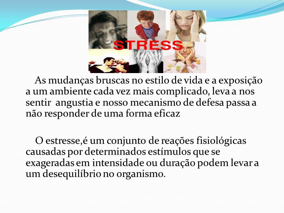 Consequencias causadas pelo stresse Tremor e adormecimento nas extremidades do corpo; Limitação da audição; Dificuldade em fixar a visão, entre outras.