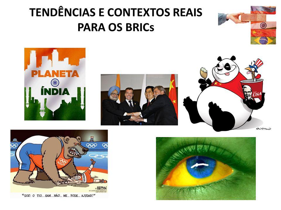 TENDÊNCIAS E CONTEXTOS REAIS PARA OS BRICs