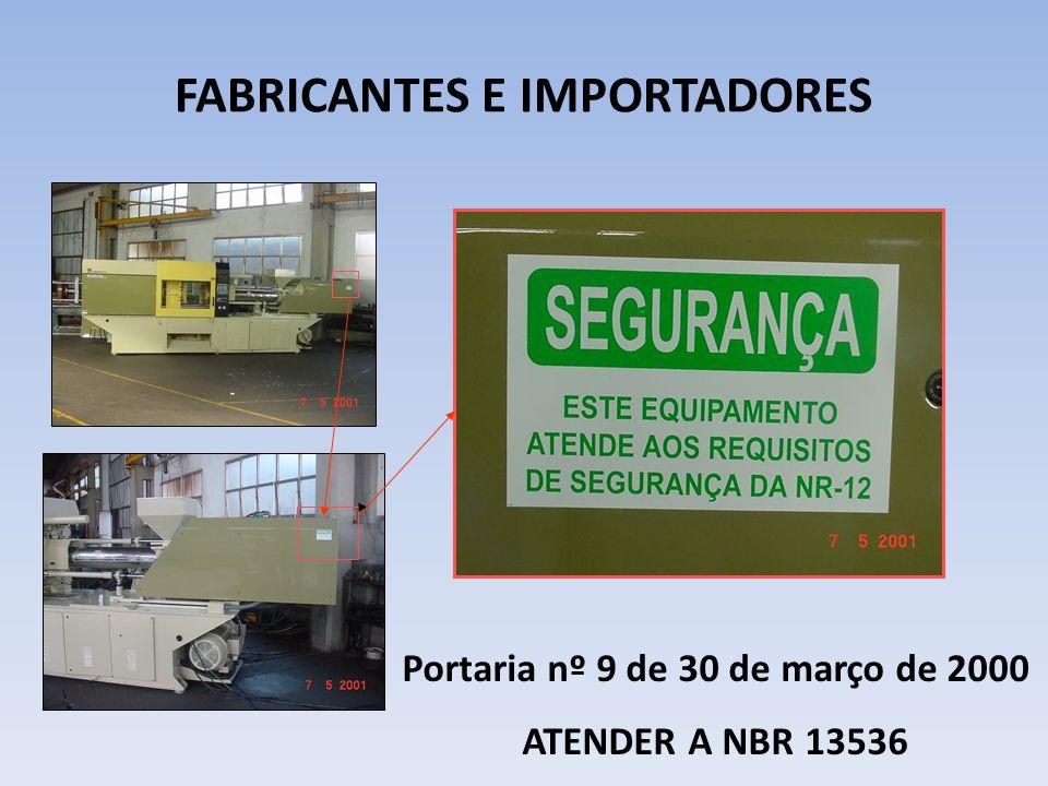 FABRICANTES E IMPORTADORES Portaria nº 9 de 30 de março de 2000 ATENDER A NBR 13536