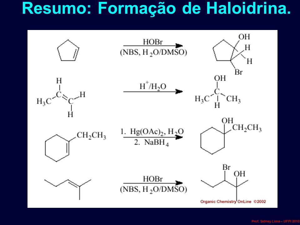 Resumo: Formação de Haloidrina. Prof. Sidney Lima – UFPI 2010