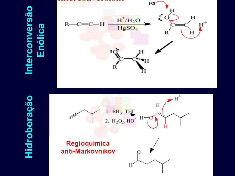 Regioquímica anti-Markovnikov Hidroboração Interconversão Enólica