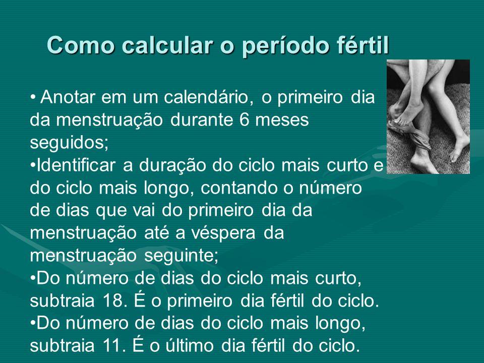 Como calcular o período fértil Anotar em um calendário, o primeiro dia da menstruação durante 6 meses seguidos; Identificar a duração do ciclo mais cu