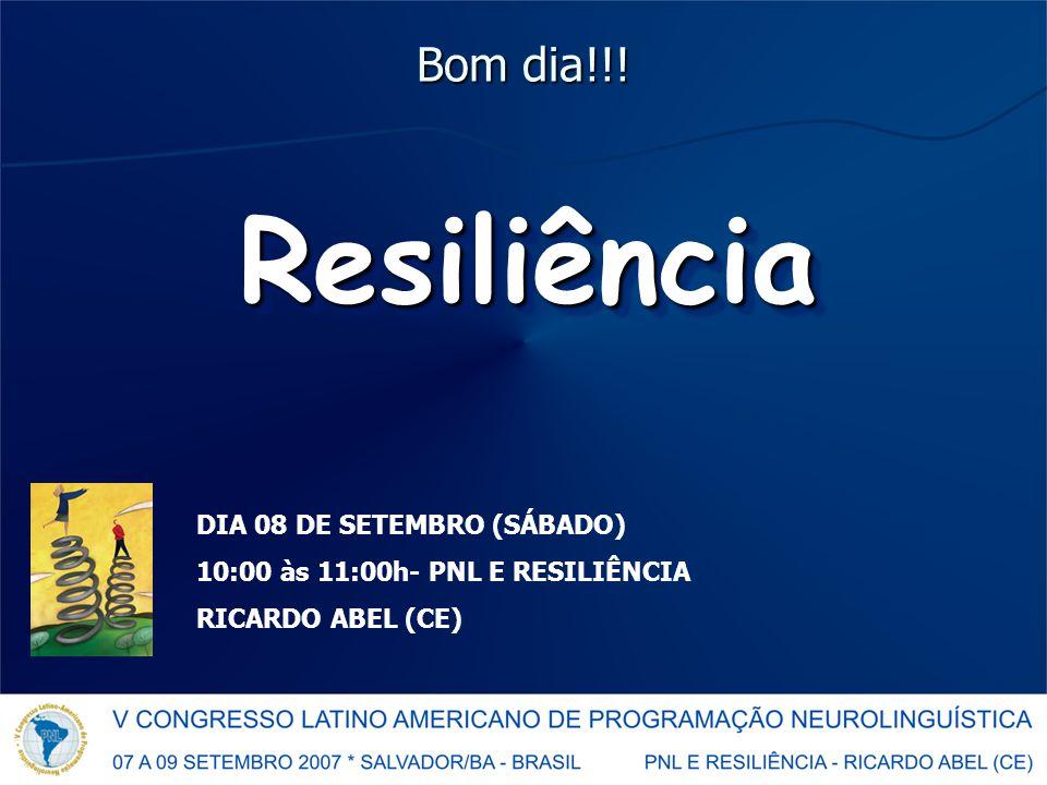 ResiliênciaResiliência Bom dia!!.