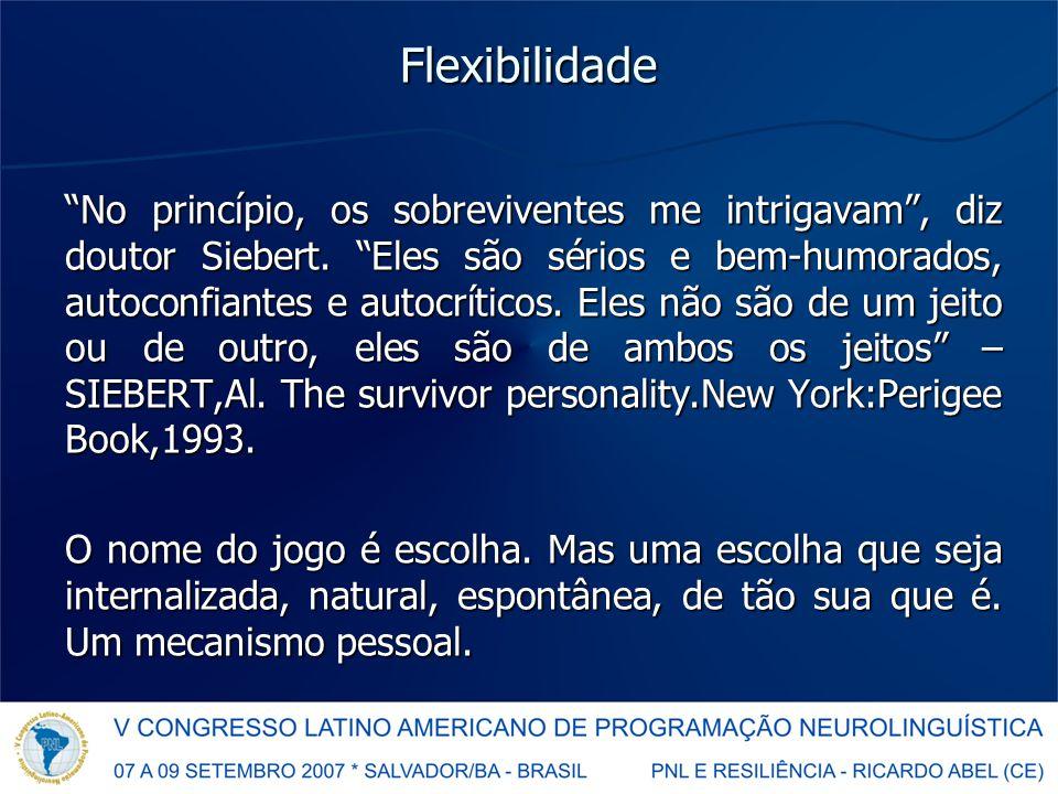 Flexibilidade No princípio, os sobreviventes me intrigavam , diz doutor Siebert.