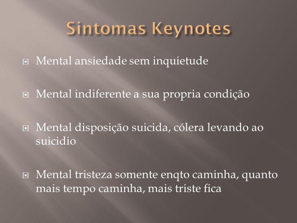  Mental ansiedade sem inquietude  Mental indiferente a sua propria condição  Mental disposição suicida, cólera levando ao suicidio  Mental tristez