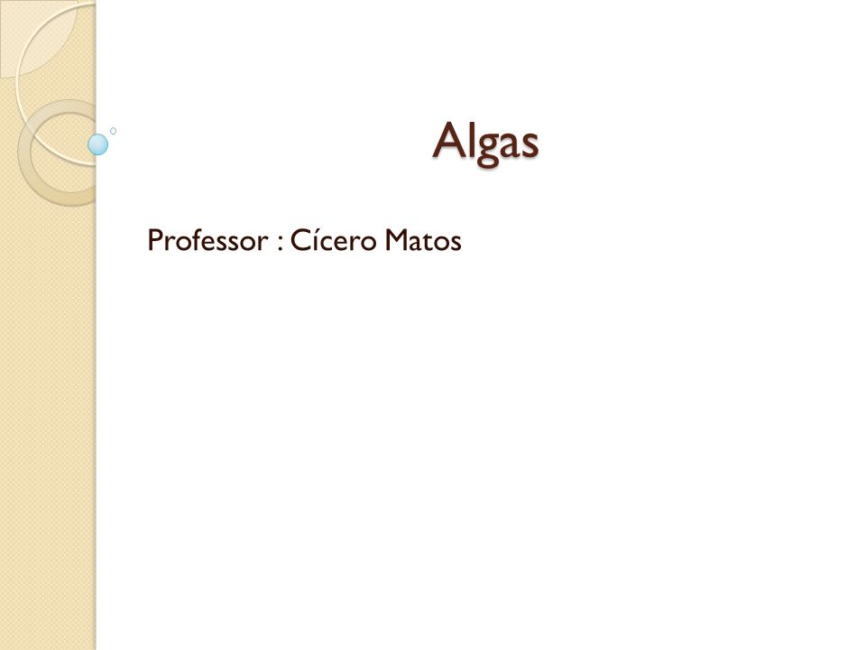 Algas Professor : Cícero Matos