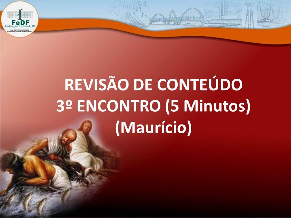 REVISÃO DE CONTEÚDO 3º ENCONTRO (5 Minutos) (Maurício)