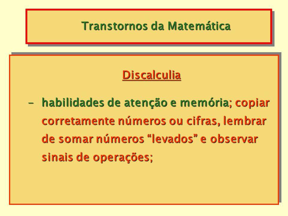 habilidades perceptuais; reconhecer ou ler símbolos numéricos ou aritméticos e agrupar objetos e conjuntos; habilidades perceptuais; reconhecer ou ler