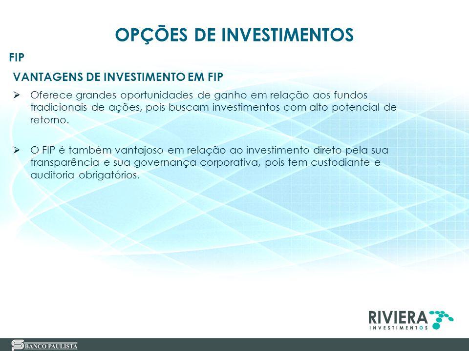 36 VANTAGENS DE INVESTIMENTO EM FIP  Oferece grandes oportunidades de ganho em relação aos fundos tradicionais de ações, pois buscam investimentos co