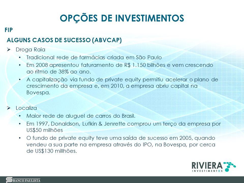 39 ALGUNS CASOS DE SUCESSO (ABVCAP)  Droga Raia Tradicional rede de farmácias criada em São Paulo Em 2008 apresentou faturamento de R$ 1.150 bilhões