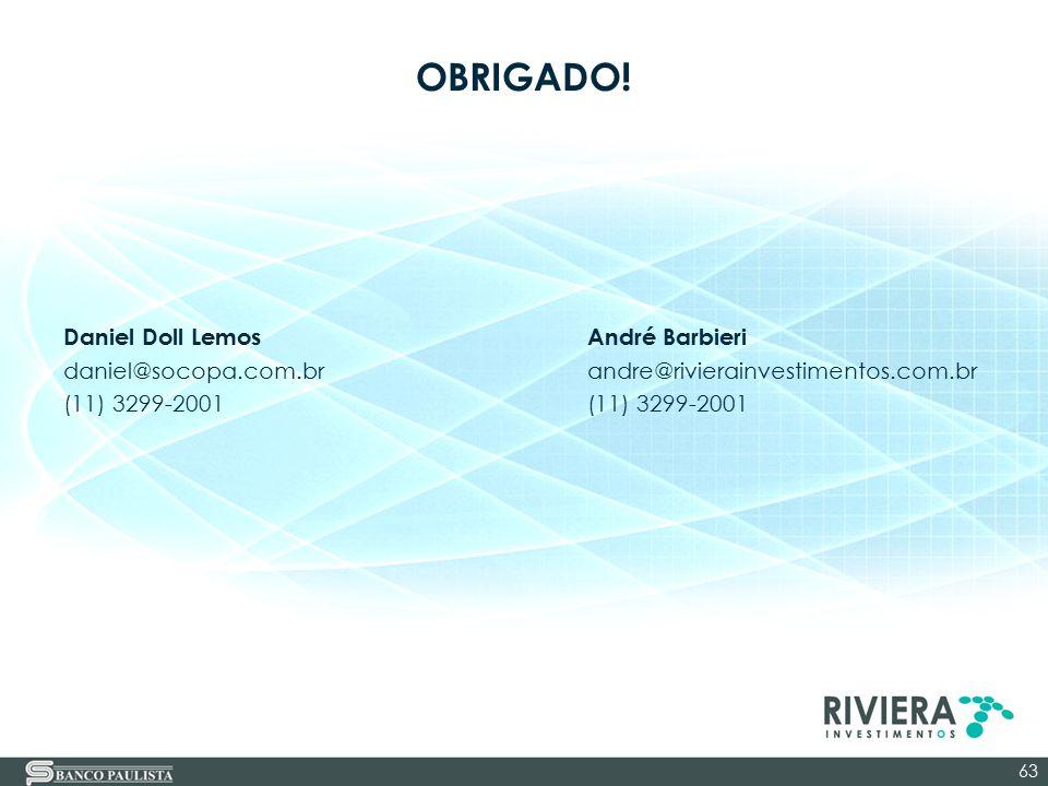 Daniel Doll LemosAndré Barbieri daniel@socopa.com.br andre@rivierainvestimentos.com.br(11) 3299-2001 63 OBRIGADO!