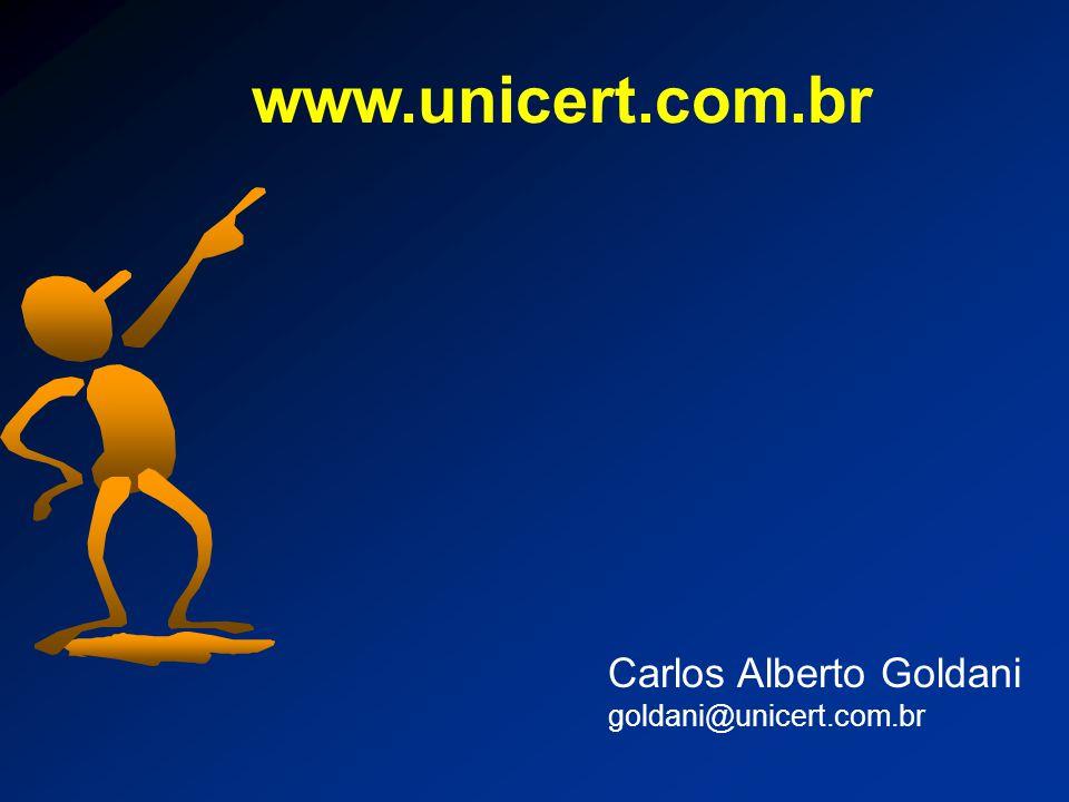 www.unicert.com.br Carlos Alberto Goldani goldani@unicert.com.br