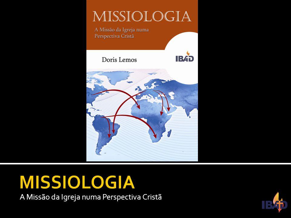 IBAD – PINDAMONHANGABA/SP A Missão da Igreja numa Perspectiva Cristã