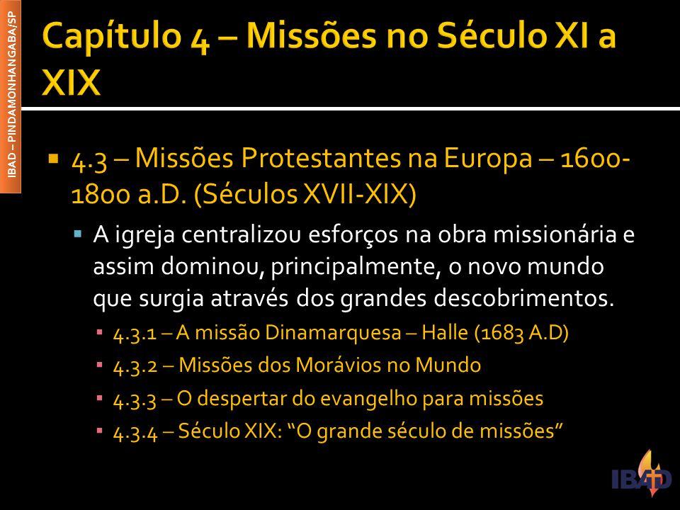 IBAD – PINDAMONHANGABA/SP  4.3 – Missões Protestantes na Europa – 1600- 1800 a.D.