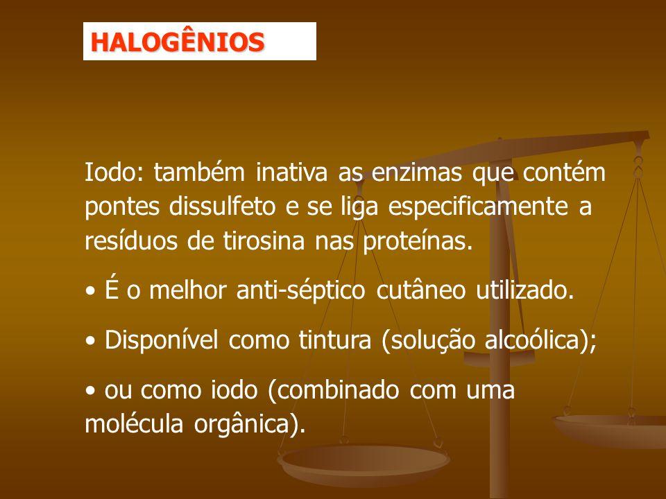 Iodo: também inativa as enzimas que contém pontes dissulfeto e se liga especificamente a resíduos de tirosina nas proteínas.