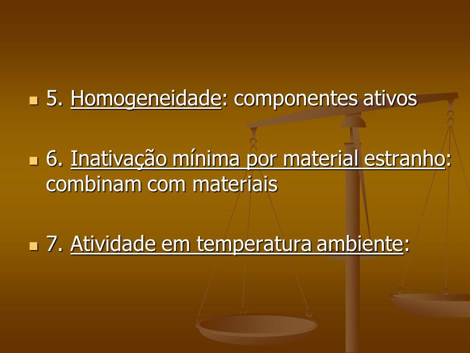 5.Homogeneidade: componentes ativos 5. Homogeneidade: componentes ativos 6.