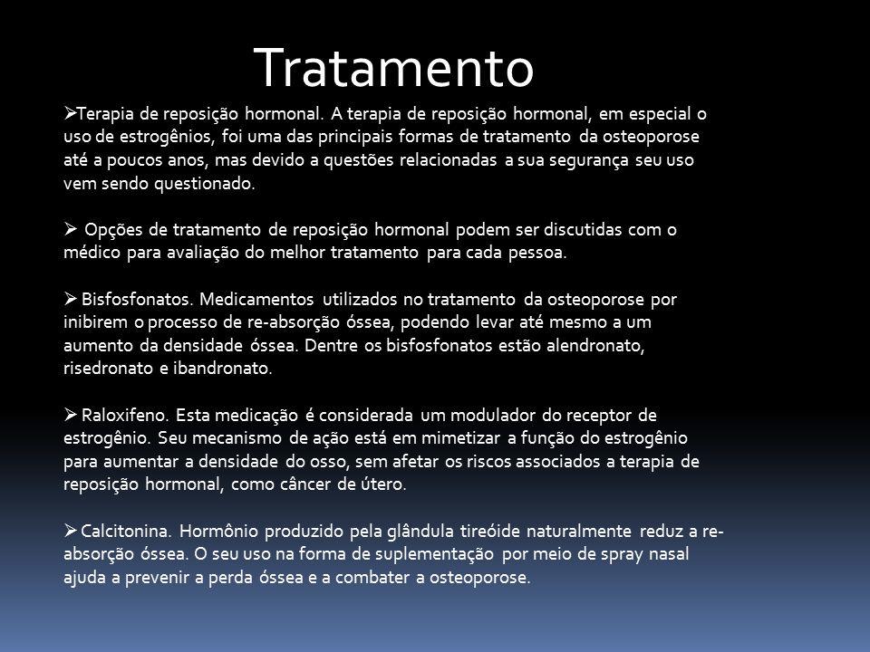 Tratamento  Terapia de reposição hormonal. A terapia de reposição hormonal, em especial o uso de estrogênios, foi uma das principais formas de tratam