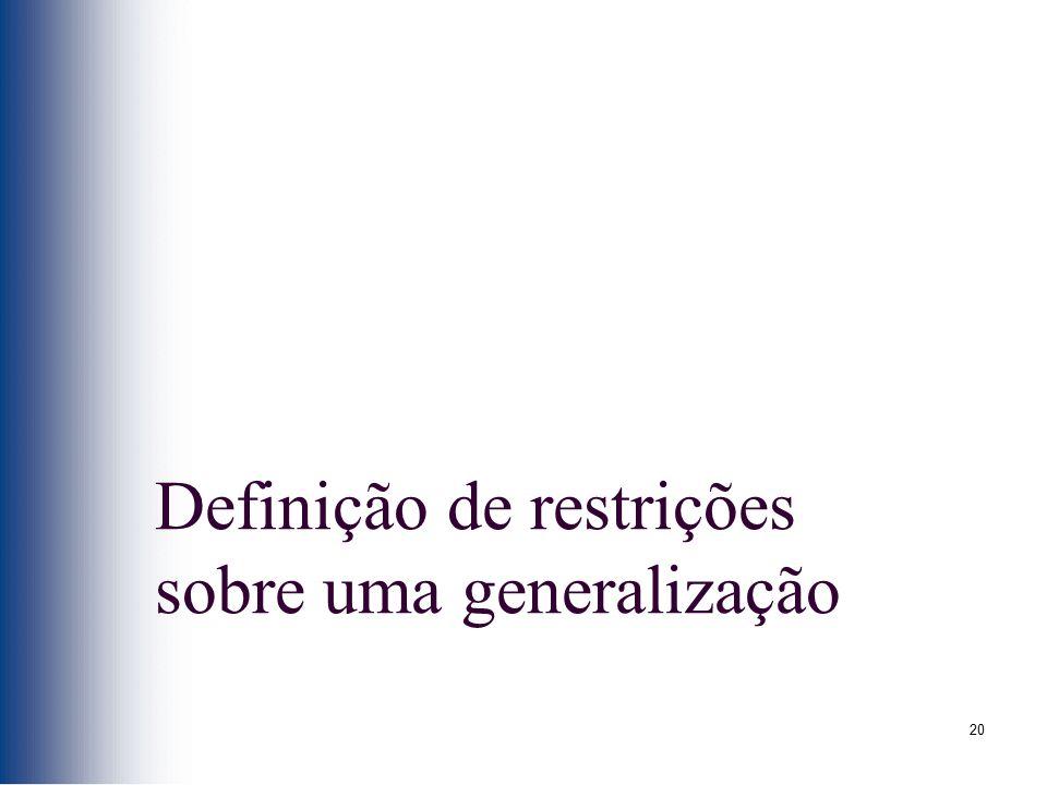 20 Definição de restrições sobre uma generalização