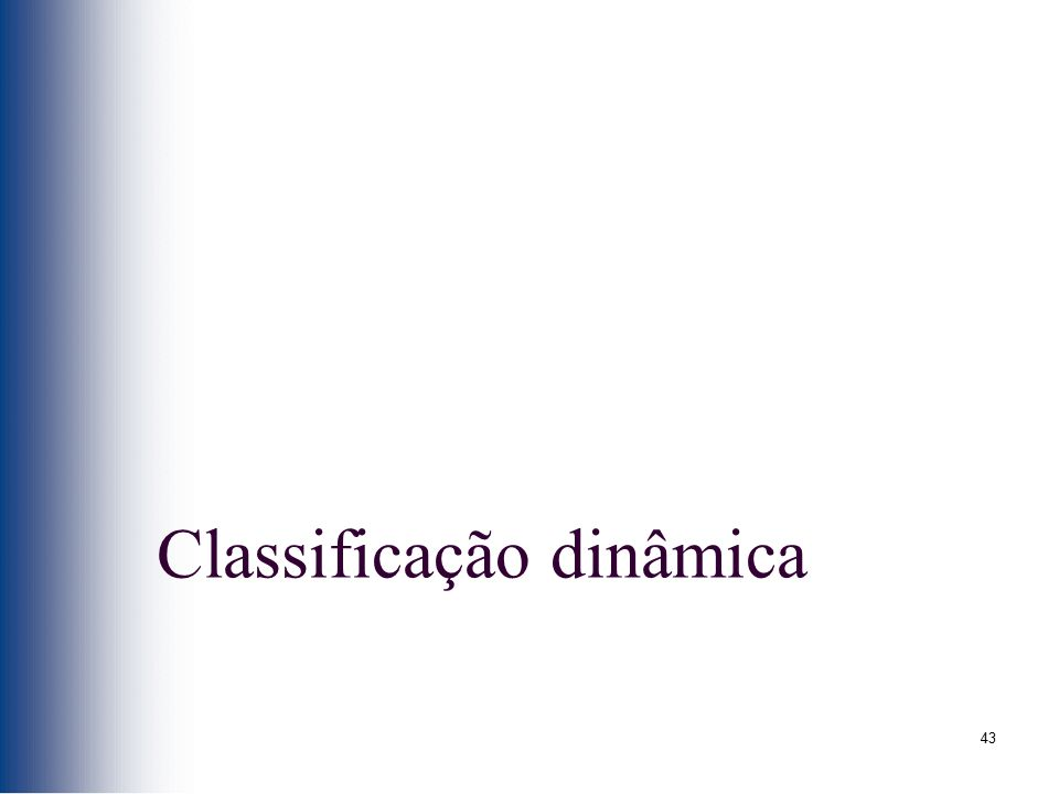 43 Classificação dinâmica