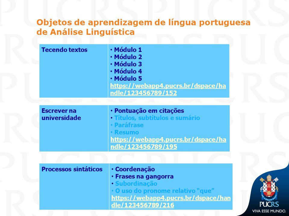 Objetos de aprendizagem de língua portuguesa de Análise Linguística Escrever na universidade Pontuação em citações Títulos, subtítulos e sumário Paráf