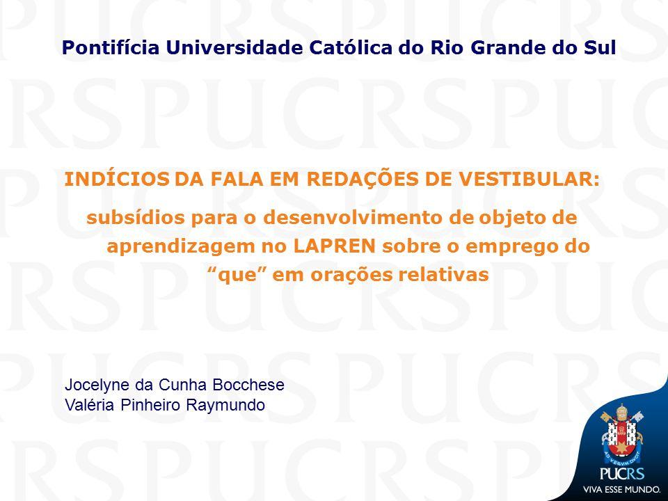 Pontifícia Universidade Católica do Rio Grande do Sul INDÍCIOS DA FALA EM REDAÇÕES DE VESTIBULAR: subsídios para o desenvolvimento de objeto de aprend