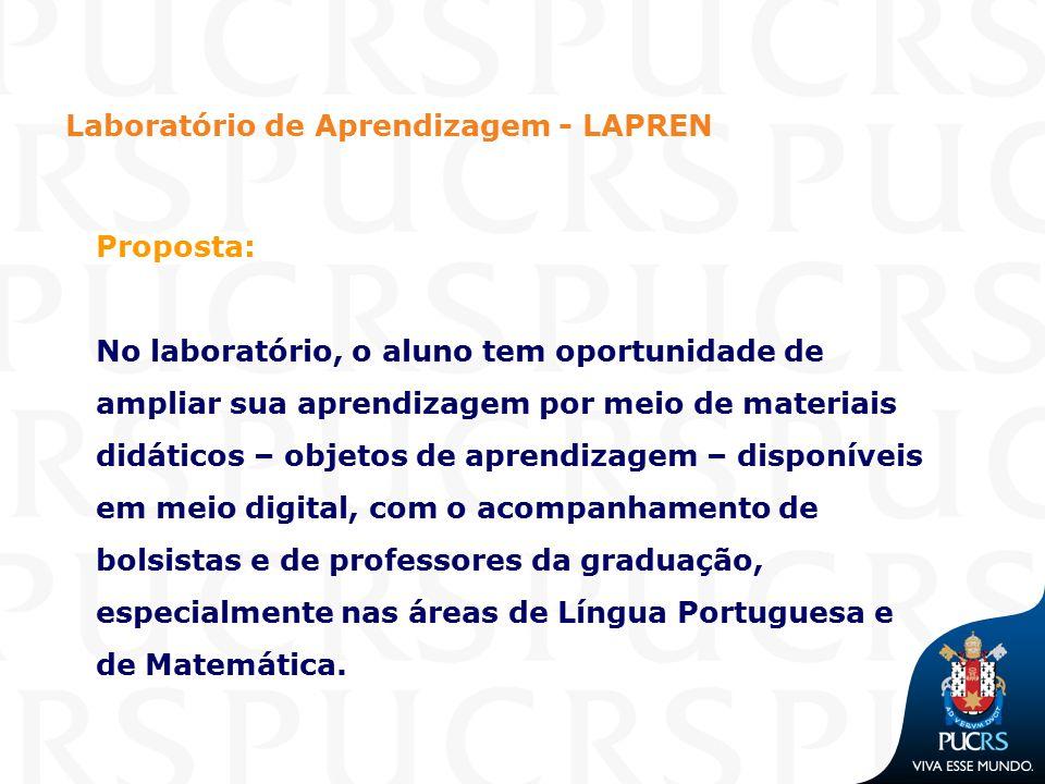 Laboratório de Aprendizagem - LAPREN Proposta: No laboratório, o aluno tem oportunidade de ampliar sua aprendizagem por meio de materiais didáticos –