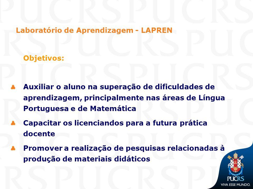 Laboratório de Aprendizagem - LAPREN Objetivos: Auxiliar o aluno na superação de dificuldades de aprendizagem, principalmente nas áreas de Língua Port