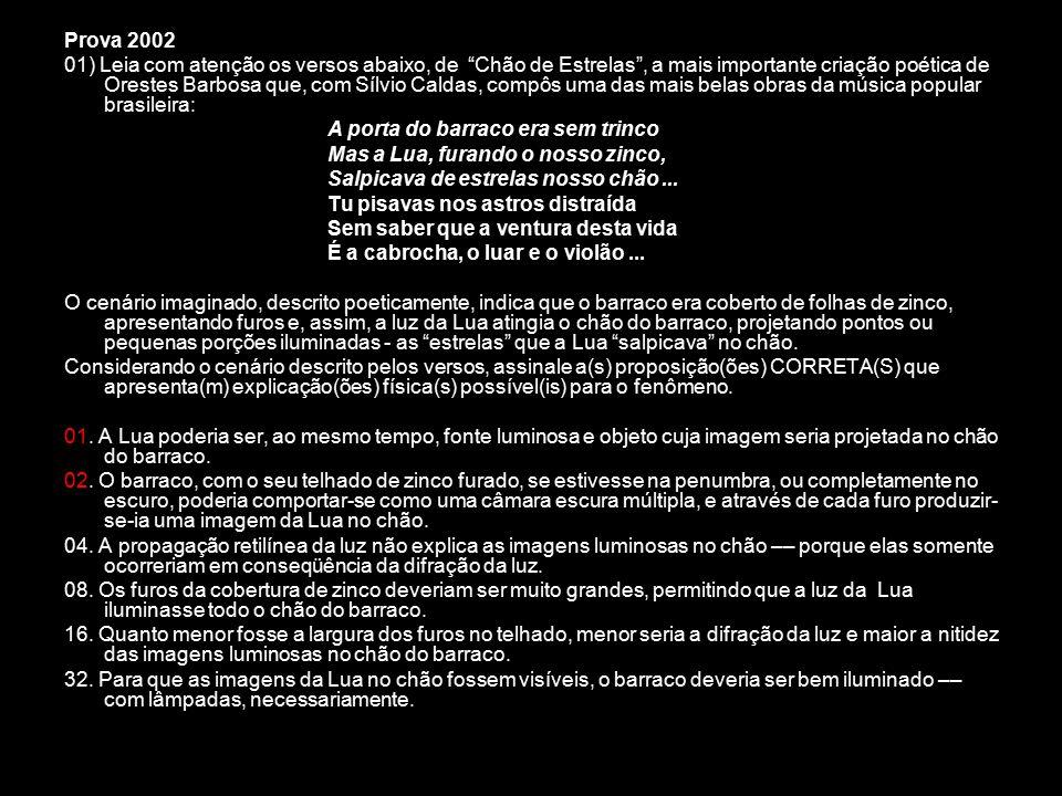 """Prova 2002 01) Leia com atenção os versos abaixo, de """"Chão de Estrelas"""", a mais importante criação poética de Orestes Barbosa que, com Sílvio Caldas,"""