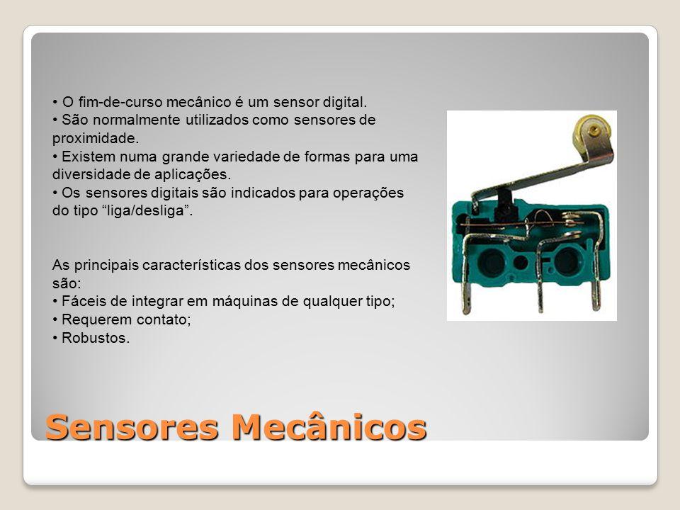 Sensores Mecânicos O fim-de-curso mecânico é um sensor digital. São normalmente utilizados como sensores de proximidade. Existem numa grande variedade