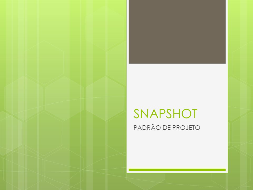 Origem  O padrão Snapshot é originado do Memento, documentado em GoF (Gang of Four) 95.
