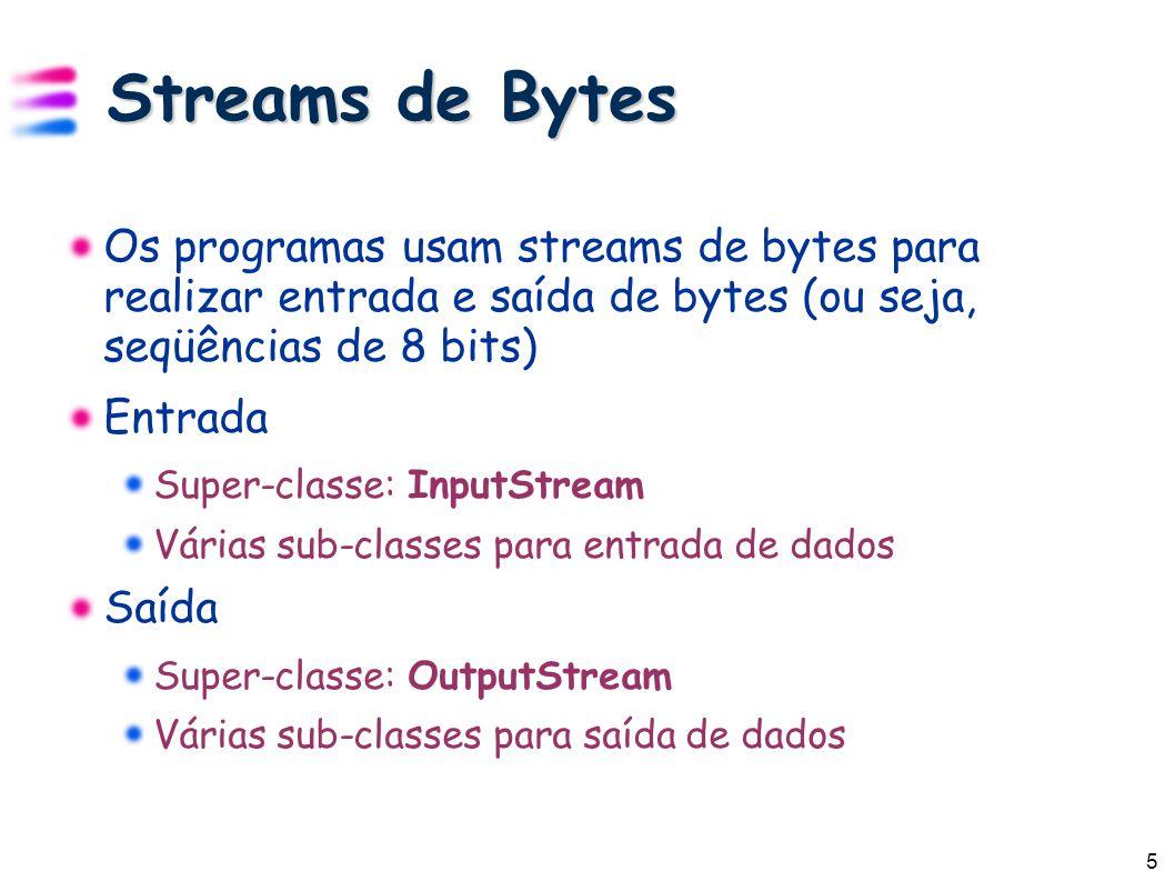 6 Streams de Caracteres Programas usam streams de caracteres para realizar operações de entrada e saída de dados em caracteres de 16 bits (Unicode) Entrada Super-classe: Reader Várias sub-classes para entrada de dados Saída Super-classe: Writer Várias sub-classes para saída de dados