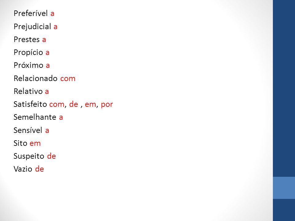 Alguns advérbios Longe de Perto de *Os advérbios terminados em –mente tendem a seguir a regência dos adjetivos de que são derivados.