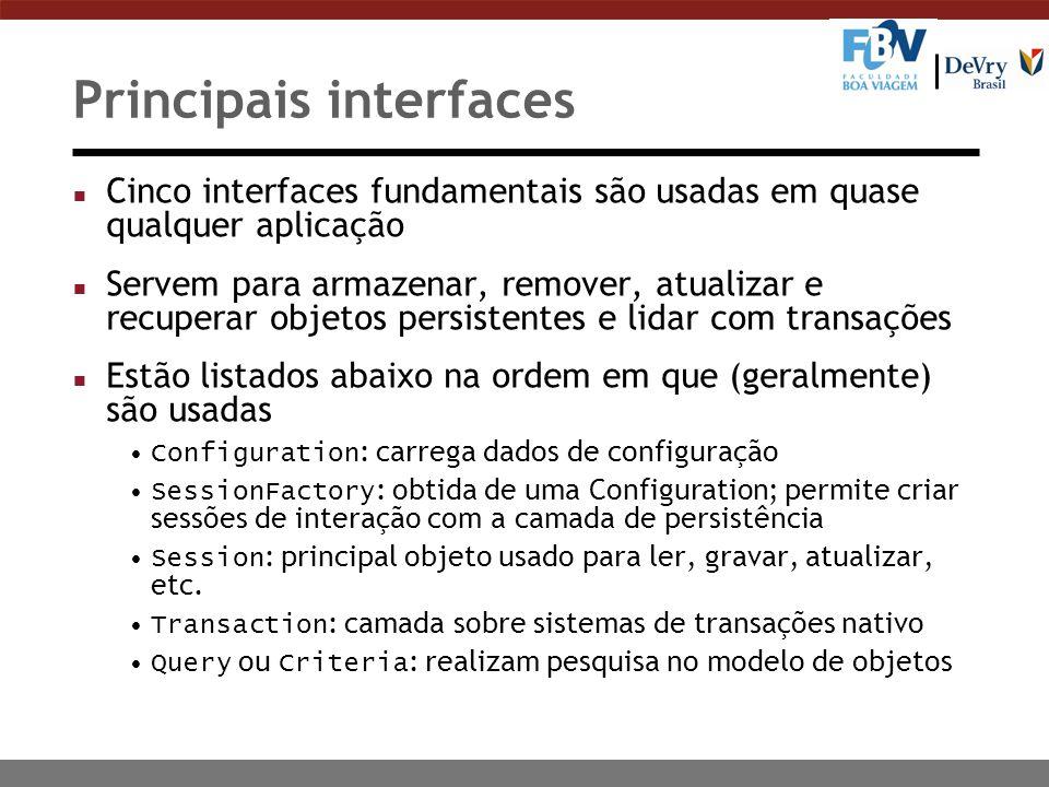 Principais interfaces n Cinco interfaces fundamentais são usadas em quase qualquer aplicação n Servem para armazenar, remover, atualizar e recuperar o
