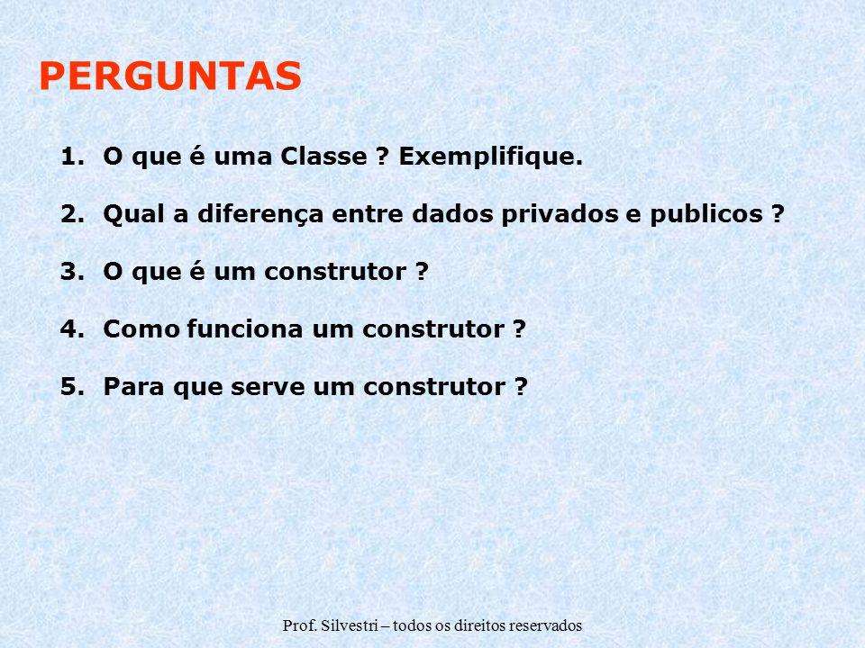 Prof. Silvestri – todos os direitos reservados 1.O que é uma Classe .